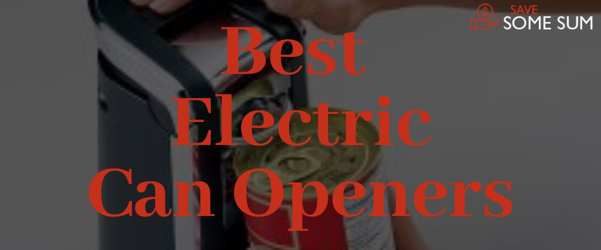 Best Electric Can Openers 2020